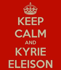Kyrie Eleison Lord Have Mercy !!
