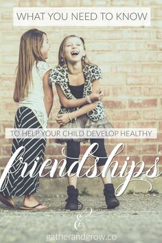 Great tips for parents on what kids need to help them develop healthy friendships. Perfect timing as we head back-to-school!