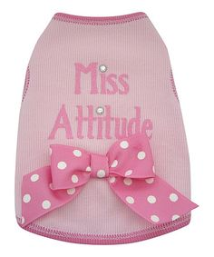 Love this Pink 'Miss Attitude' Pet Outfit on #zulily! #zulilyfinds