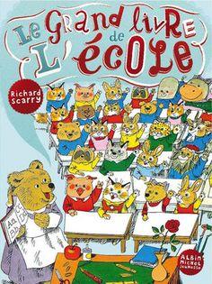 R. Scarry, Le grand Livre de l'école, 2009