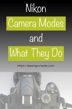 Nikon camera modes explained for a DSLR camera. Beginner Nikon DSLR photographe… Nikon camera modes explained for a DSLR camera. Beginner Nikon DSLR photographers will learn exactly what each mode does and what settings can be controlled in each mode.