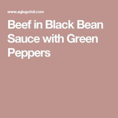Beef in Black Bean Sauce with Green Peppers