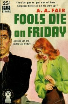 A later edition of Fools Die on Friday by A.A.Fair with a new tagline and revised artwork.   60% less boobs!
