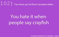 LOUISIANA (or you are from Texas and know the proper way)  ;)
