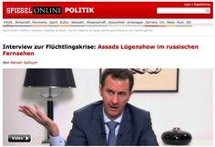 SPIEGEL ONLINE vs. Baschar al-Assad: Wer erzählt hier Lügengeschichten? - http://www.statusquo-news.de/spiegel-online-vs-baschar-al-assad-wer-erzaehlt-hier-luegengeschichten/
