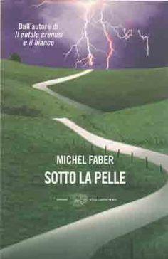 Under the skin (Sotto la pelle) - Michael Faber - 2000