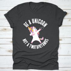 Buy yours Dabbing Unicorn Be A Unicorn Not A Twatopotamus T-Shirt now today at Panda Gifts at lowest price if you are looking for products related to Panda Gifts, 14th Birthday, Dabbing, Digital Prints, Unicorn, Unisex, Mens Tops, T Shirt, Stuff To Buy