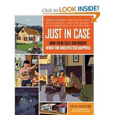 Just in Case: How to be Self-Sufficient when the Unexpected Happens [Paperback]  Kathy Harrison (Author), Alison Kolesar (Illustrator)