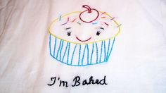 I'M BAKED. Adorable Cupcake Hand Embroidered Dish Towel. $9.25, via Etsy.
