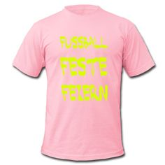 FUSSBALL • FESTE • FEIERN • Klassisch geschnittenes T-Shirt für Männer