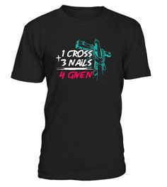 # 1 Cross + 3 Nails = 4 Given T-Shirt .    One cross plus three nails equals four given (forgiven) Godly quote and saying of Jesus Christ to inspire, motivate and build faith. Creative, modern, contemporary design inspired by Bible verse.  TIP: If you buy 2 or more (hint: make a gift for someone or team up) you'll save quite a lot on shipping.  Guaranteed safe and secure checkout via: Paypal | VISA | MASTERCARD  Click the GREEN BUTTON, select your size and style.  ?? Click GREEN BUTTON…