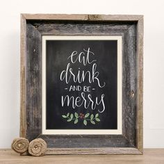 Eat, Drink, and Be Merry Chalkboard Christmas Print - Handlettered Calligraphy Christmas Decor