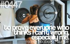 Reasons to be Fit #0447: To prove everyone who thinks I can't, wrong, especially me. #motivation
