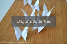 The Things She Makes: Origami Butterflies