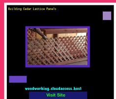 Building Cedar Lattice Panels 081629 - Woodworking Plans and Projects!