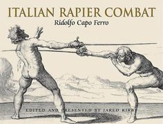 Ridolfo Capoferro or Capo Ferro of Cagli was a fencing master in the city of Siena best known for his rapier fencing manual published in 1610.