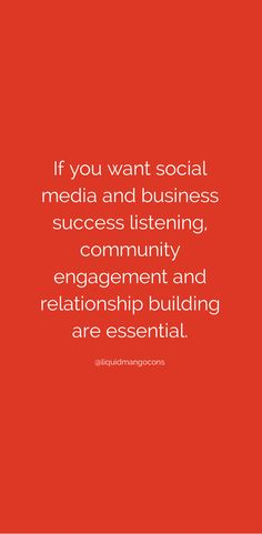 If you want social media and business success listening, community engagement and relationship building are essential. #socialmedia
