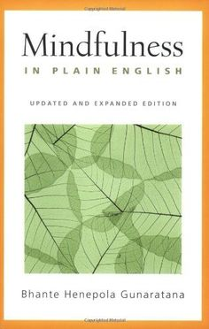 Mindfulness in Plain English: Revised and Expanded Edition by Bhante Henepola Gunaratana, http://www.amazon.com/dp/0861713214/ref=cm_sw_r_pi_dp_zIDFpb1CMKCGG