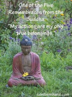 My actions are my only true belongings.