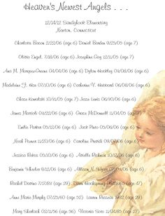 Heaven's Newest Angels . . . Sandyhook Elementary. Pray for Gods comfort and peace, knowing we will see them again someday.