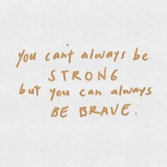 Pinterest H A L E Y Sei Tapfer Well Being Quotes Being Strong Quotes Always Quotes