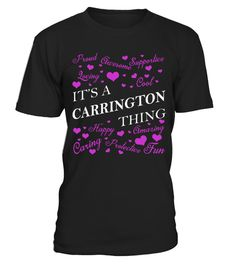 "# Its a CARRINGTON Thing - Name Shirts .    It's a CARRINGTON Thing Name ShirtsSpecial Offer, not available anywhere else!Available in a variety of styles and colorsBuy yours now before it is too late! Secured payment via Visa / Mastercard / Amex / PayPal / iDeal How to place an order  Choose the model from the drop-down menu Click on ""Buy it now"" Choose the size and the quantity Add your delivery address and bank details And that's it!"