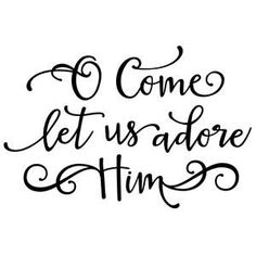 Silhouette Design Store - View Design #103642: o come let us adore him phrase