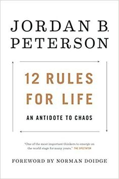 https://www.amazon.co.uk/12-Rules-Life-Antidote-Chaos/dp/0345816021/ref=sr_1_1?ie=UTF8&qid=1510677015&sr=8-1&keywords=12+Rules+for+Life%3A+An+Antidote+to+Chaos