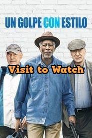 Hd Un Golpe Con Estilo 2017 Pelicula Completa En Español Latino Top Movies Good Movies Movies