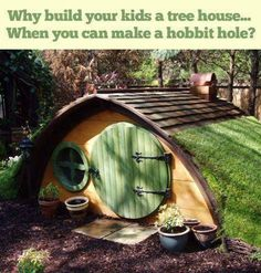 why build your kids a tree house… when you can make a hobbit hole? ---forget the kids, I WANT a hobbit hole dammit!