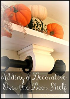 21 Rosemary Lane: Easy + Decorative Over-the-Door Shelf tutorial.  Finally!