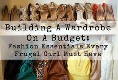 Making cuts in your budget but having difficulty beating the clothing/shoe impulse? It's tough but doable with effort, dedication, and the right mix of essentials!