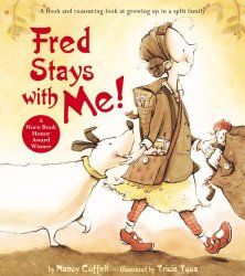 In Fred Stays with Me! by Nancy Coffelt a little girl has a constant companion as she travels back and forth between her Mom and Dad's houses. Her dog Fred is always with her.