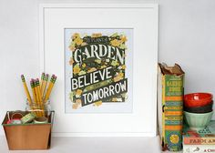 to plant a garden is to believe in tomorrow - hand-lettered typographic print