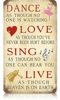 Dance, Love, Sing, Live   Inspirational beautiful vintaged metal sign