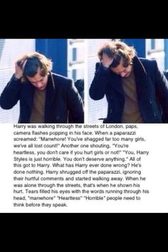 This is horrible. People don't realize he has feelings too!! :,( this made me cry. Harry doesn't deserve this.