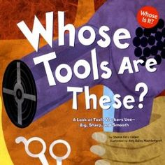 Book, Whose Tools Are These?: A Look at Tools Workers Use by Sharon Katz Cooper