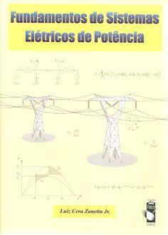ZANETTA JÚNIOR, Luiz Cera. Fundamentos de sistemas elétricos de potência. São Paulo: Livraria da Física, 2006. Inclui bibliografia (ao final de cada capítulo); il.; 24cm. ISBN 8588325411.  Palavras-chave: ENERGIA ELETRICA; CENTRAIS ELETRICAS; LINHAS ELETRICAS.  CDU 621.311 / Z28f / 2006