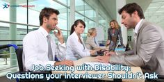 Job Seeking with Disability: Questions your interviewer Shouldn't Ask Job Interview Questions, Job Interview Tips, Job Interviews, Equal Employment Opportunity Commission, Employment Opportunities, Types Of Disability, Graduation Year, Hiring Process, Serious Business