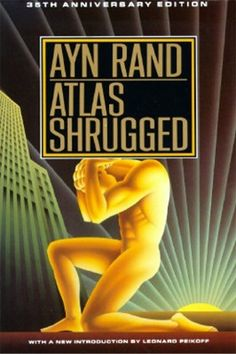 """'Atlas Shrugged' by Ayn Rand (first published: 1957): The decisions of a few industrial leaders shake the roots of capitalism and reawaken man's awareness of himself as an heroic being. (Featured: Season One, Episode 8, """"The Hobo Code"""")"""