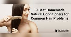 Tired of trying different shampoos and chemicals formulas for healthy hair? Then check out these 9 best Indian homemade conditioners to protect your hair.