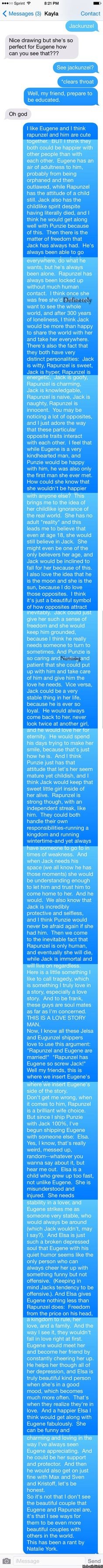 If you've ever wondered why we ship Jackunzel...I made this for all of us out there who are constantly under attack by Jelsa shippers while talking to my friend.  (No offense intended to you Jelsa shippers, especially if you stay out of those arguments.)