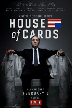 House Of Cards - I watched the whole first season in a few days and now I am addicted!!