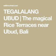 TEGALALANG UBUD | The magical Rice Terraces near Ubud, Bali