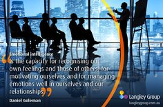 """""""Emotional Intellifence is the capacity for recognising our own feelings and those of others, for motivating ourselves and for managing emotions well in ourselves and our relationships"""" Daniel Goleman #PositivePsychology #EmotionalIntelligence http://langleygroup.com.au"""
