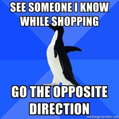 i am the socially awkward penguin.