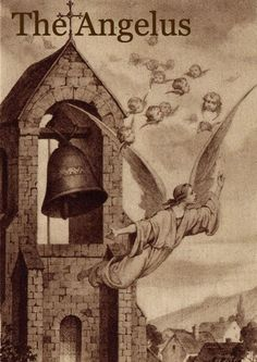On the bells of the Angelus ... http://corjesusacratissimum.org/2015/06/the-bells-of-the-angelus/
