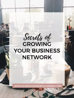 Secrets of Growing Your Business Network