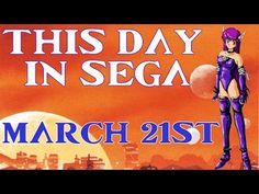 This Day in Sega - March 21st (Phantasy Star II, Shining Force, and More!) - YouTube