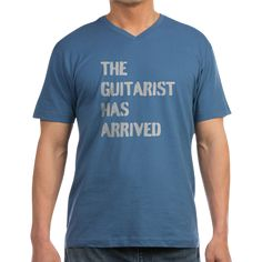 THE GUITARIST HAS ARRIVED T-Shirt